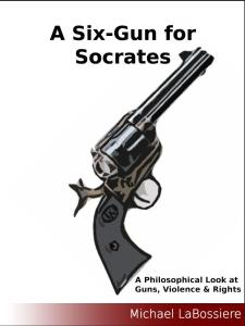 Six-Gun for Socrates - Michael LaBossiere